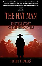 The Hat Man: The True Story Of Evil Encounters (English Edition)