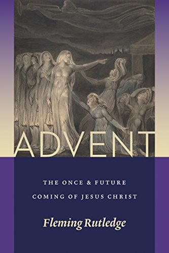 Advent: The Once and Future Coming of Jesus Christ (English Edition)