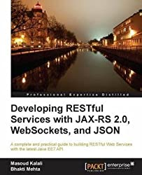[(Developing Restful Services with Jax-rs 2.0, Websockets, and Json)] [By (author) Bhakti Mehta ] published on (October, 2013)