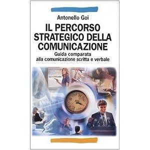 Il percorso strategico della comunicazione. Guida