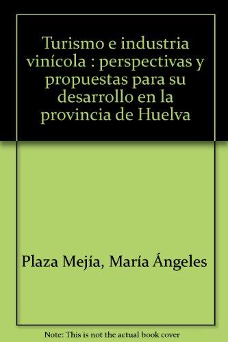 Descargar Libro Turismo e industria vinícola (Collectanea) de Mª Ángeles Plaza Mejía