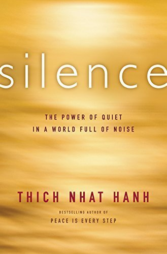 Silence: The Power of Quiet in a World Full of Noise by Thich Nhat Hanh (2015-01-27) par Thich Nhat Hanh;