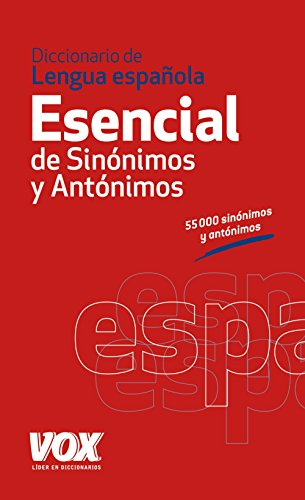 Diccionario esencial de sinónimos y antónimos / Essential Dictionary of Synonyms and Antonyms por From Catedra