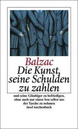Die Kunst, seine Schulden zu zahlen und seine Gläubiger zu befriedigen, ohne auch nur einen Sou selbst aus der Tasche zu nehmen (insel taschenbuch) von Honoré de Balzac (28. Juni 2004) Taschenbuch