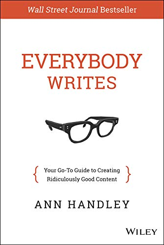 Everybody Writes: Your Go-To Guide to Creating Ridiculously Good Content (English Edition)