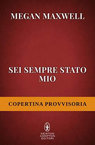 Sei sempre stato mio (Italian Edition)