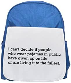 I can t decide if people who wear pajamas pajamas pajamas in public have given up on life or are living it to the fullest:::4000 printed kid's Bleu  backpack, Cute backpacks, cute small backpacks, cute Noir  backpack, | De Première Qualité  3b2d4d