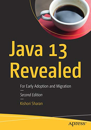 Java 13 Revealed: For Early Adoption and Migration