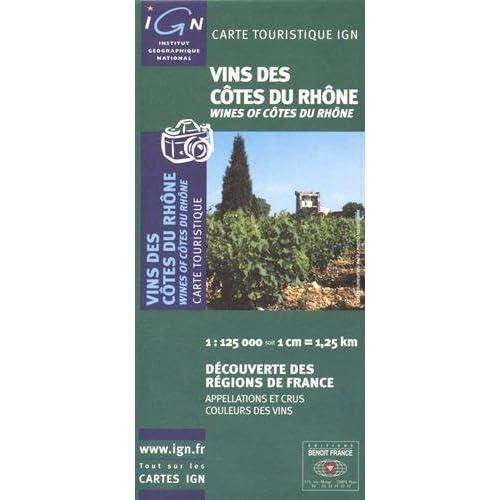 Vins de Cotes Du Rhone- Wines of Cotes du Rhone by Institut Geographique National(2006-10-31)