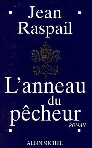 L'anneau du pêcheur - Prix Maison de la Presse 1995 par Jean Raspail