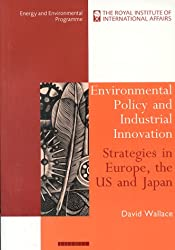 Environmental Policies and Industrial Innovation: Strategies in Europe, the USA and Japan