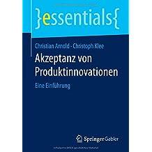 Akzeptanz von Produktinnovationen: Eine Einführung (essentials)