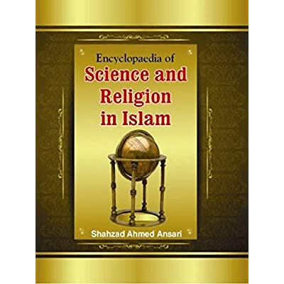 Encyclopaedia Of Science And Religion In Islam