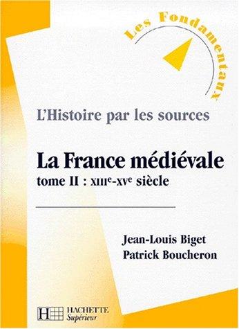 La France médiévale, tome 2 : XIIIe-XVe siècle, nouvelle édition par Jean-Louis Biget, Patrick Boucheron