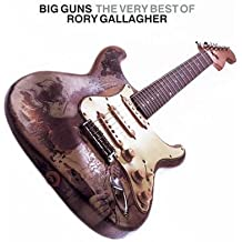 Big Guns. The Very Best of Rory Gallagher