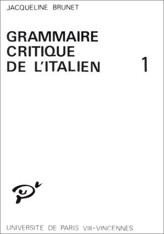 GRAMMAIRE CRITIQUE DE L'ITALIEN. 2ème édition par Jacqueline Brunet