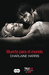 Muerto para el mundo / Dead to the World par  Charlaine Harris
