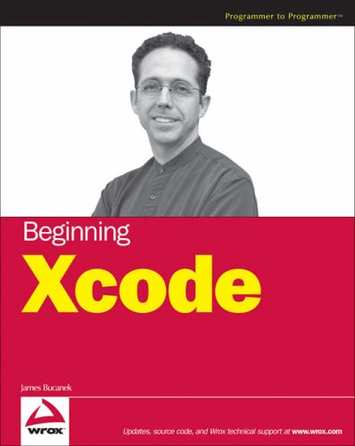 Beginning Xcode (Programmer to Programmer)