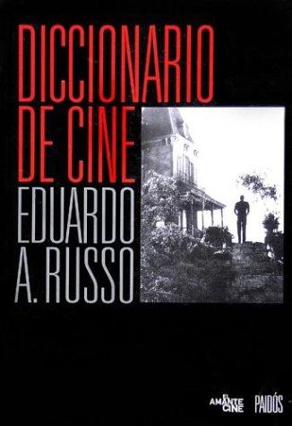 Diccionario de cine por Eduardo A. Russo