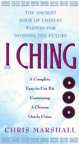 I Ching: The Ancient Book of Chinese Wisdom for Divining the Future - A Complete Easy-to-use Kit Containing 3 Chinese Oracle Coins por Chris Marshall