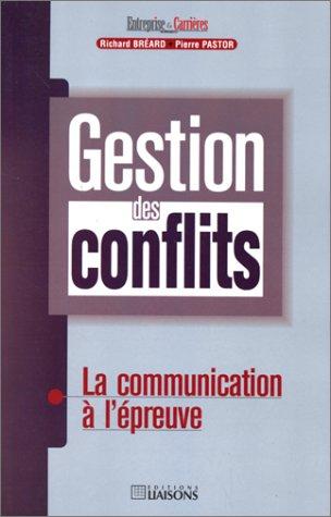 Gestion des conflits : la communication à l'épreuve par Breard