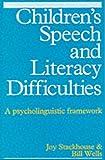 Children's Speech and Literacy Difficulties: A Psycholinguistic Framework