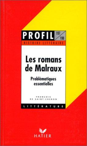 Les Romans de Malraux. Problématiques essentielles