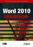 Word 2010 Avancé: Guide de formation avec cas pratiques...