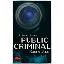 Public Criminal: A Short Story (Red Shorts Series Book 2)