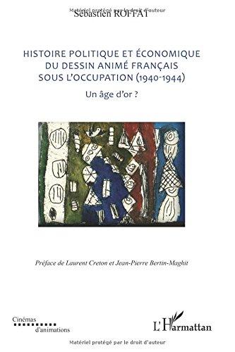 Histoire politique et économique du dessin animé français sous l'Occupation (1940-1944) : un âge d'or ?