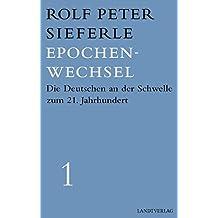 Epochenwechsel: Die Deutschen an der Schwelle zum 21. Jahrhundert. Werkausgabe Band 1 (Landt Verlag)