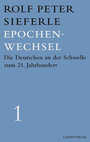 Epochenwechsel: Die Deutschen an der Schwelle zum 21. Jahrhundert. Werkausgabe Band 1 (Landt Verlag) -
