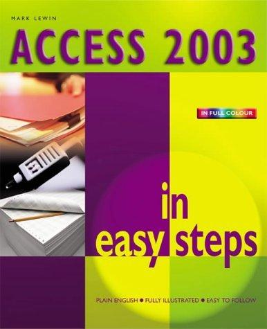 Access 2003 in Easy Steps (In Easy Steps Series) by Mark Lewin (1-Feb-2004) Paperback par Mark Lewin