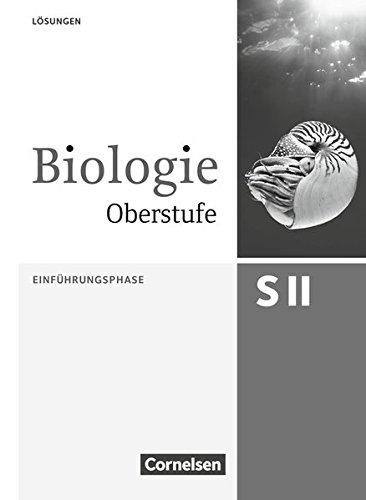 Biologie Oberstufe (3. Auflage) - Allgemeine Ausgabe: Einführungsphase NRW und Hessen - Lösungsheft