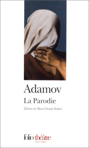 La Parodie par Arthur Adamov