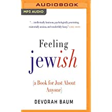 Feeling Jewish: A Book for Just About Anyone