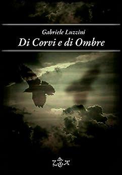 Di corvi e di ombre di [Gabriele Luzzini]