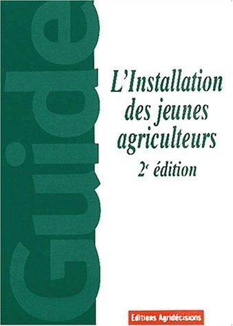 L'installation des jeunes agriculteurs. 2ème édition
