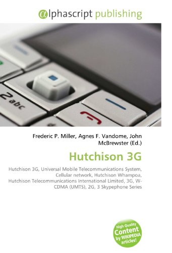 Hutchison 3G: Hutchison 3G, Universal Mobile Telecommunications System,  Cellular network, Hutchison Whampoa, Hutchison Telecommunications     3G,