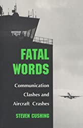Fatal Words - Communication Clashes & Aircraft Crashes