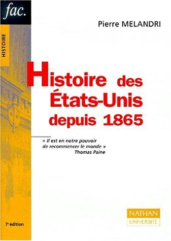Histoire des Etats-Unis depuis 1865. 7ème édition