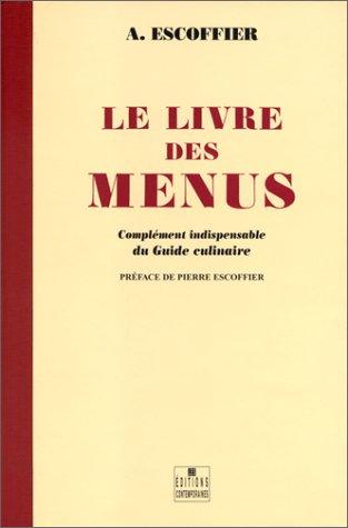 Le Livre des menus : Complment indispensable du Guide culinaire