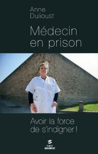 MEDECIN EN PRISON par ANNE DULIOUST