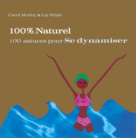 100 astuces pour se dynamiser