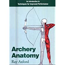 Archery Anatomy: An Introduction to Techniques for Improved Performance