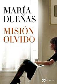 Misión Olvido par María Dueñas