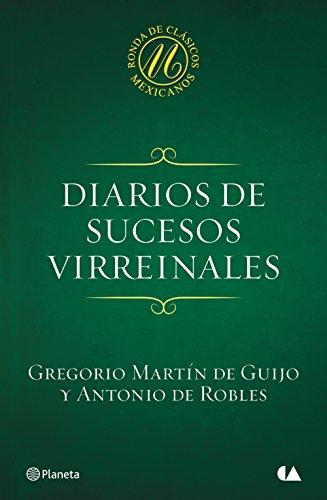 Diarios de sucesos virreinales por Gregorio Martín de Guijo