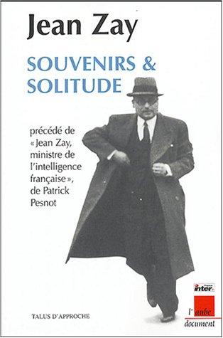 Souvenirs et solitude précédé de Jean Zay, ministre de l'intelligence française