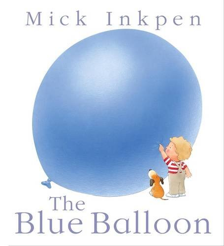 The Blue Balloon by Mick Inkpen (2006-07-20)