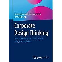 Corporate Design Thinking: Wie Unternehmen ihre Innovationen erfolgreich gestalten